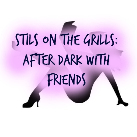StilsOnTheGrills AfterDark